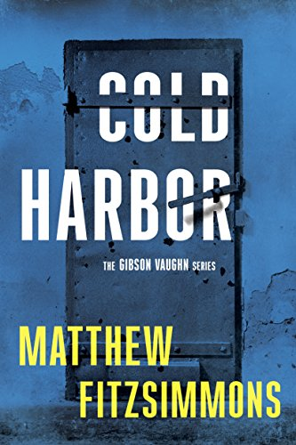 Cold Harbor (The Gibson Vaughn Series Book 3)