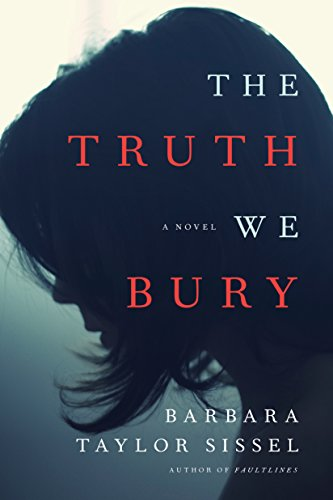 The Truth We Bury: A Novel