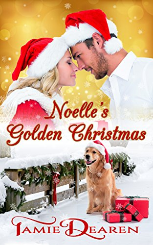 Noelle's Golden Christmas (Holiday, Inc. Book 1)