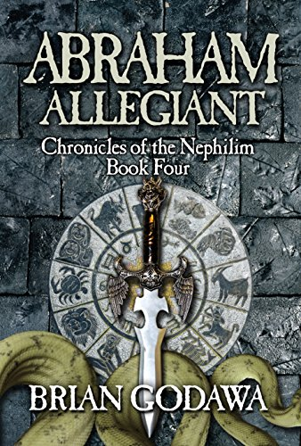 Abraham Allegiant (Chronicles of the Nephilim Book 4)