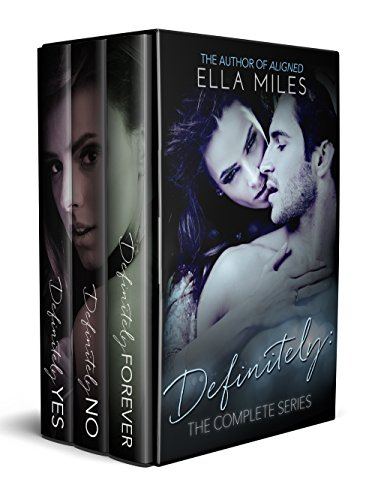 Definitely: The Complete Series (Maybe, Definitely Book 2)