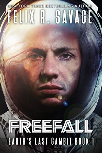 Freefall: A First Contact Technothriller (Earth's Last Gambit Book 1)